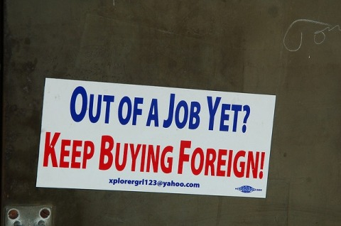 Out of a job yet? Keep buying foreign!
