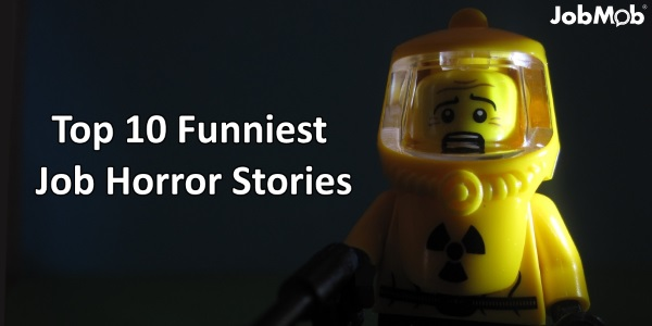 Top 10 Funniest Job Horror Stories