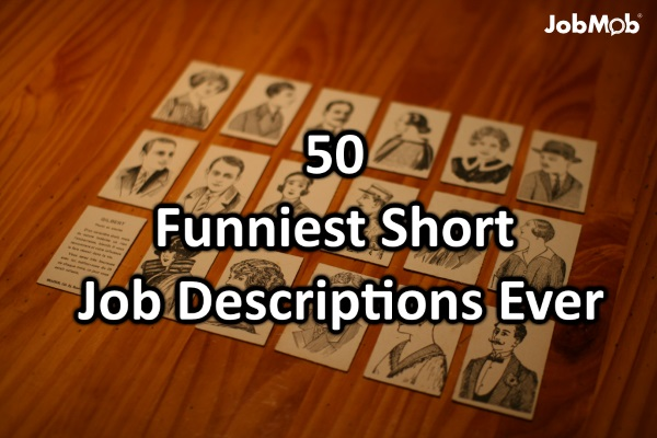 50 Funniest Short Job Descriptions Ever