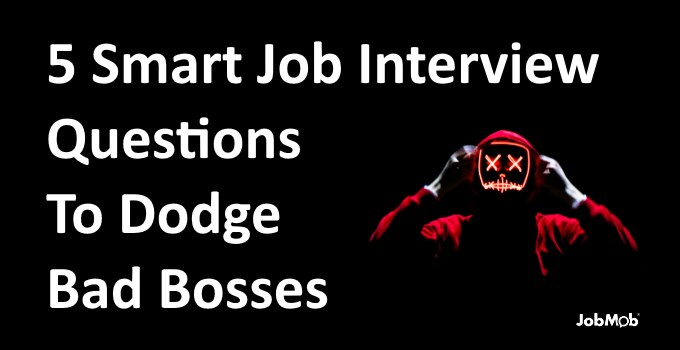 😈 5 Smart Job Interview Questions To Dodge Bad Bosses