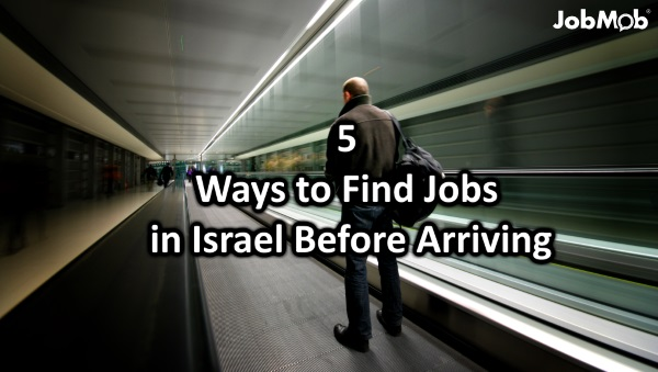 5 Ways to Find Jobs in Israel Before Arriving