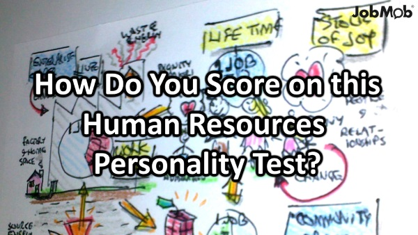 How Do You Score on this Human Resources Personality Test