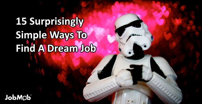 15 Surprisingly Simple Ways To Find A Dream Job