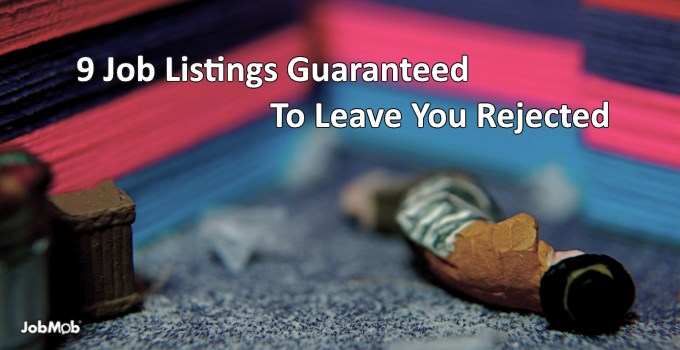 😞 9 Job Listings Guaranteed To Leave You Rejected