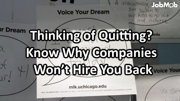 Thinking of Quitting Know Why Companies Won't Hire You Back