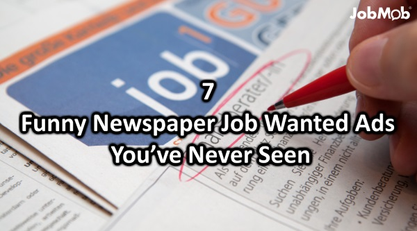7 Funny Newspaper Job Wanted Ads You've Never Seen