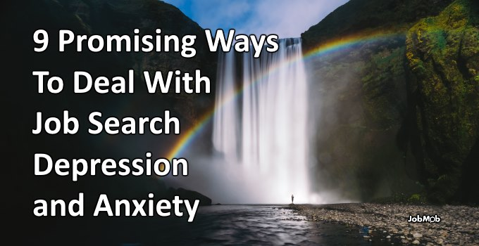 Read more about the article 🌈 9 Promising Ways To Deal With Job Search Depression and Anxiety
