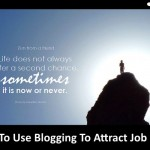 How To Use Blogging To Attract Job Offers