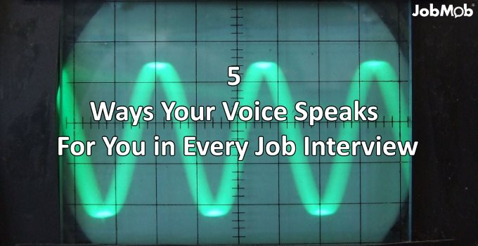 📣 5 Ways Your Voice Speaks For You in Every Job Interview