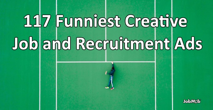 117 Funniest Creative Job and Recruitment Ads