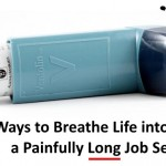 25 Ways to Breathe Life into a Painfully Long Job Search