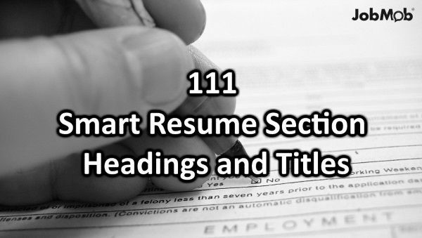 📝 111 Helpful Resume Section Headings And Titles  Resume Headings