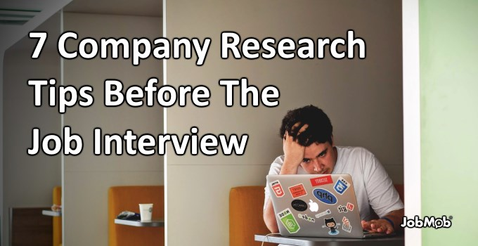 🔬 7 Company Research Tips Before The Job Interview