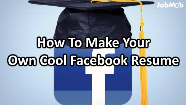 How To Make Your Own Cool Facebook Resume