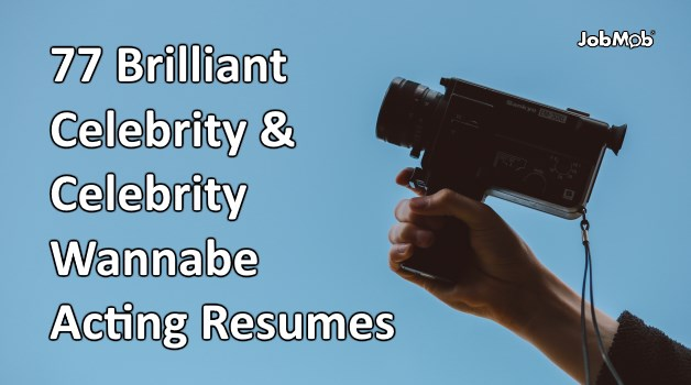 🎬 77 Brilliant Celebrity and Celebrity Wannabe Acting Resumes