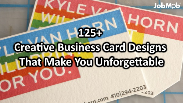 125+ Creative Business Card Designs That Make You Unforgettable