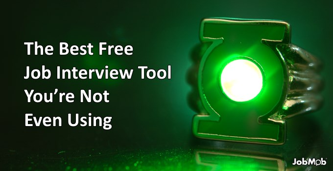 The Best Free Job Interview Tool You're Not Even Using