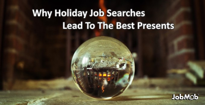 Why Holiday Job Searches Lead To The Best Presents
