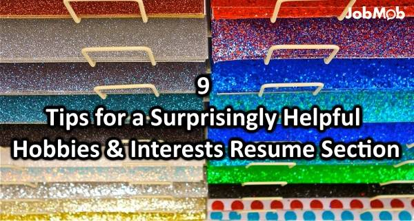 9 Tips For A Surprisingly Helpful Hobbies U0026 Interests Resume Section  Resume Interests