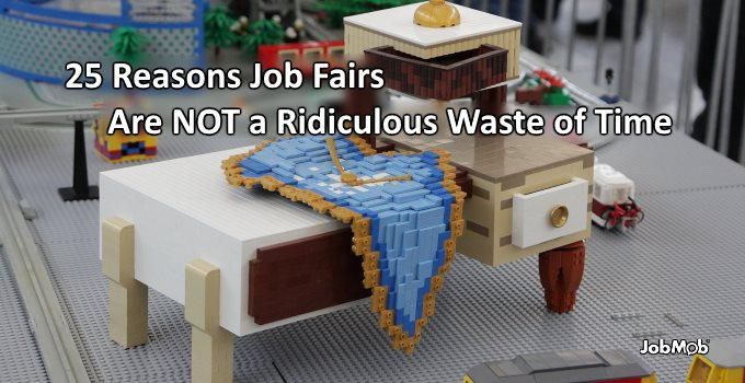 🕓 25 Reasons Job Fairs Are Not a Ridiculous Waste of Time