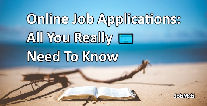 ⌨ Online Job Applications: All You Really Need To Know