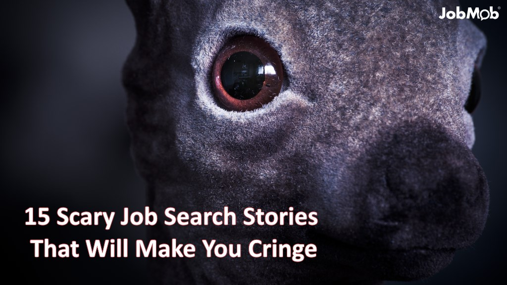 15 Scary Job Search Stories That Will Make You Cringe