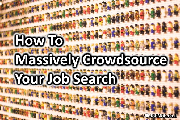 How To Massively Crowdsource Your Job Search