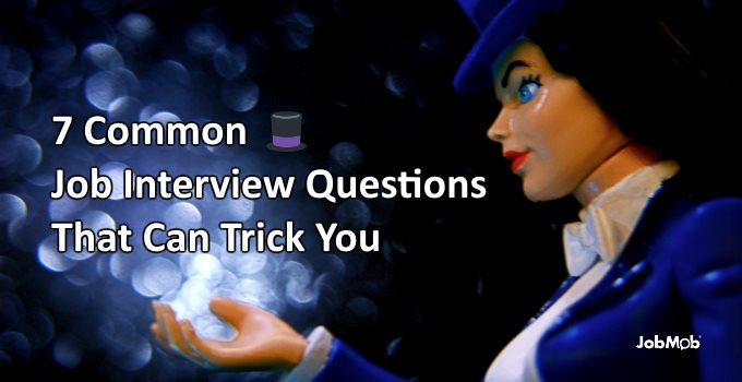 🎩 7 Common Job Interview Questions That Can Trick You