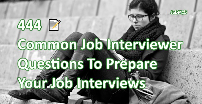 444 Most Popular Job Interviewer Questions To Prepare Yourself With
