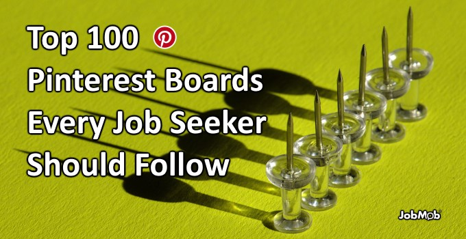 Top 100 Pinterest Boards Every Job Seeker Should Follow