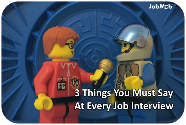 👄 3 Things You Must Say At Every Job Interview