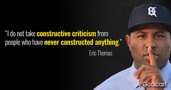 Eric Thomas quote on constructive criticism