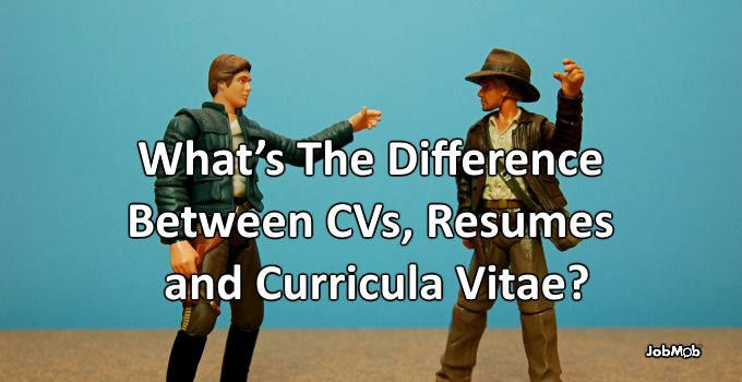 📖 What's The Difference Between CVs, Resumes and Curricula Vitae?