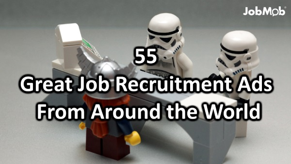 55 Great Job Recruitment Ads From Around the World