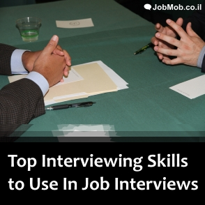 Top Interviewing Skills to Use In Job Interviews