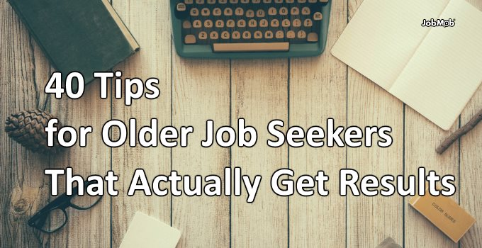 40 Tips for Older Job Seekers That Actually Get Results