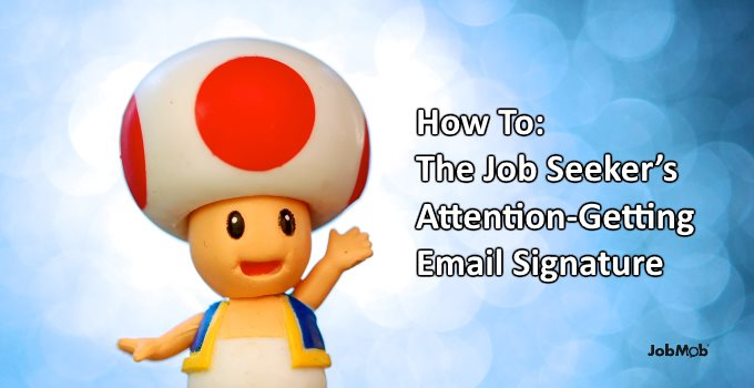 📧 How To: The Job Seeker's Attention-Getting Email Signature