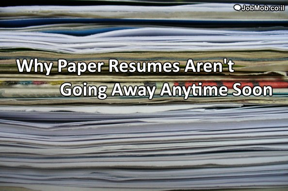 why paper resumes aren t going away anytime soon