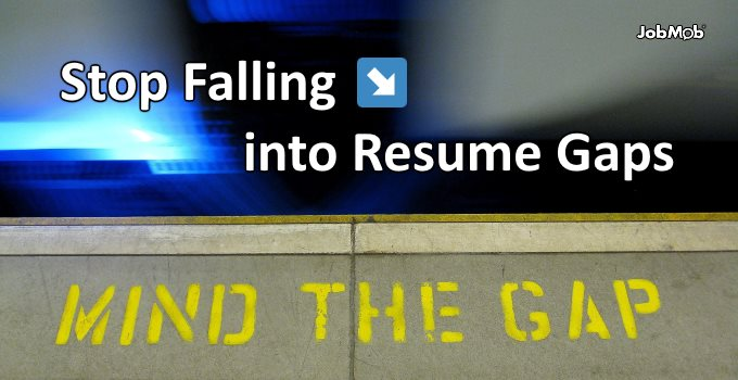 ↘️️ Stop Falling into Resume Gaps