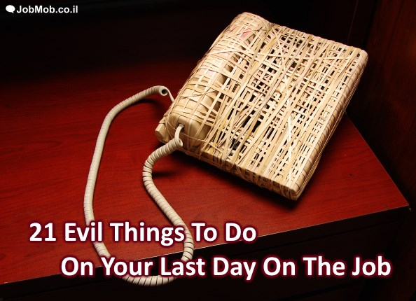 21 Evil Things To Do On Your Last Day On The Job