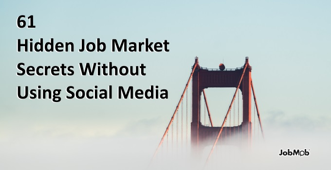 61 Hidden Job Market Secrets Without Using Social Media