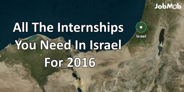 The Definitive List of Top Israel Internships For 2016