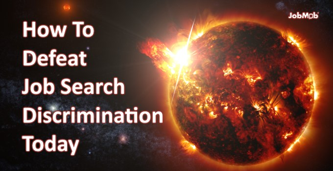 Read more about the article 💥 How To Defeat Job Search Discrimination Today
