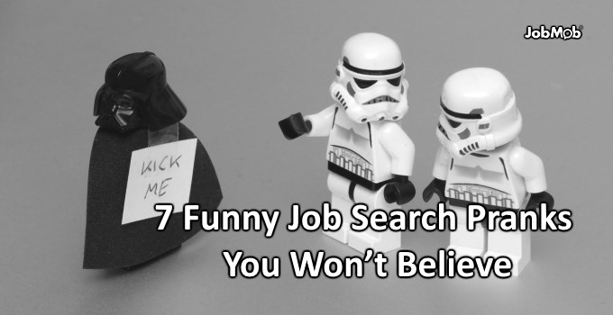 7 Funny Job Search Pranks You Won't Believe