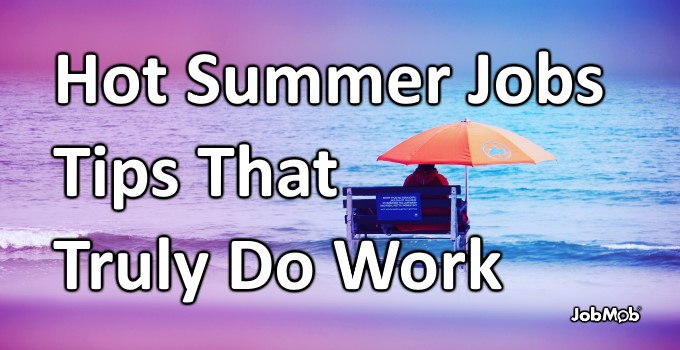 Read more about the article ☀ Hot Summer Jobs Tips That Truly Do Work