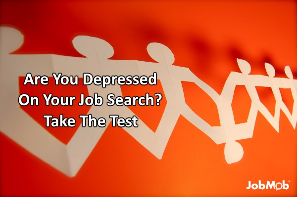 Read more about the article 😕 Depressed On Your Job Search? Take This Quick Test