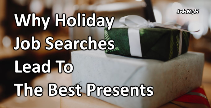 🎁 Why Holiday Job Searches Lead To The Best Presents