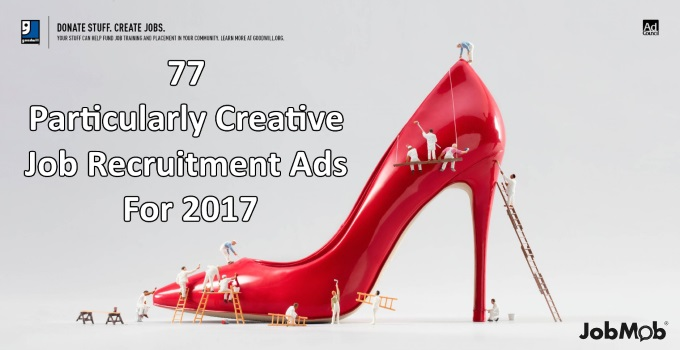 77 Particularly Creative Job Recruitment Ads For 2017