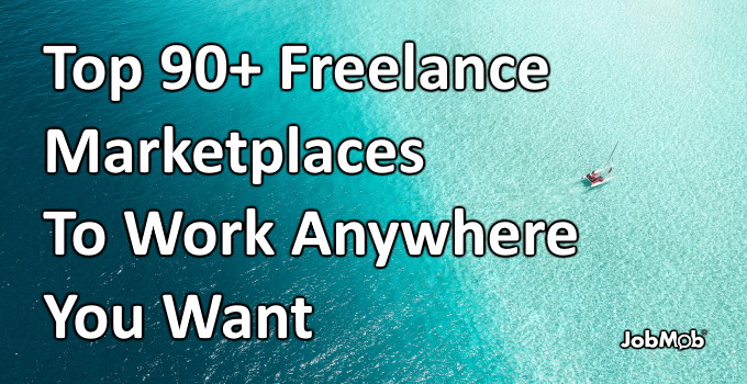 💸 Top 90+ Freelance Marketplaces To Work Anywhere You Want