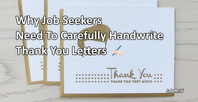 ✒ Why Job Seekers Need To Carefully Handwrite Thank You Letters